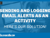 Sending and Logging Email Alerts As An Activity: Here's Our Solution!