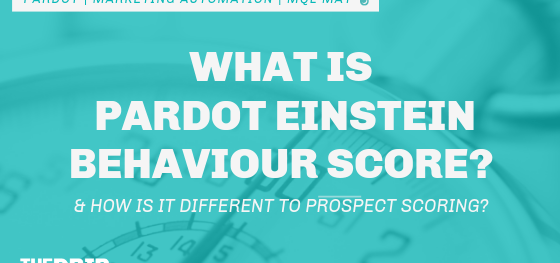 What is Pardot Einstein Behaviour Score? How is it Different to Prospect Scoring?
