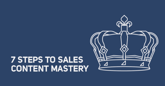 7 Steps to Sales Content Mastery