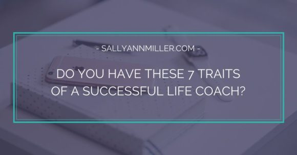 Do You Have These 7 Traits Of A Successful Life Coach ...