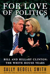 Book cover, For Love of Politics, Bill and Hillary Clinton: The White House Years