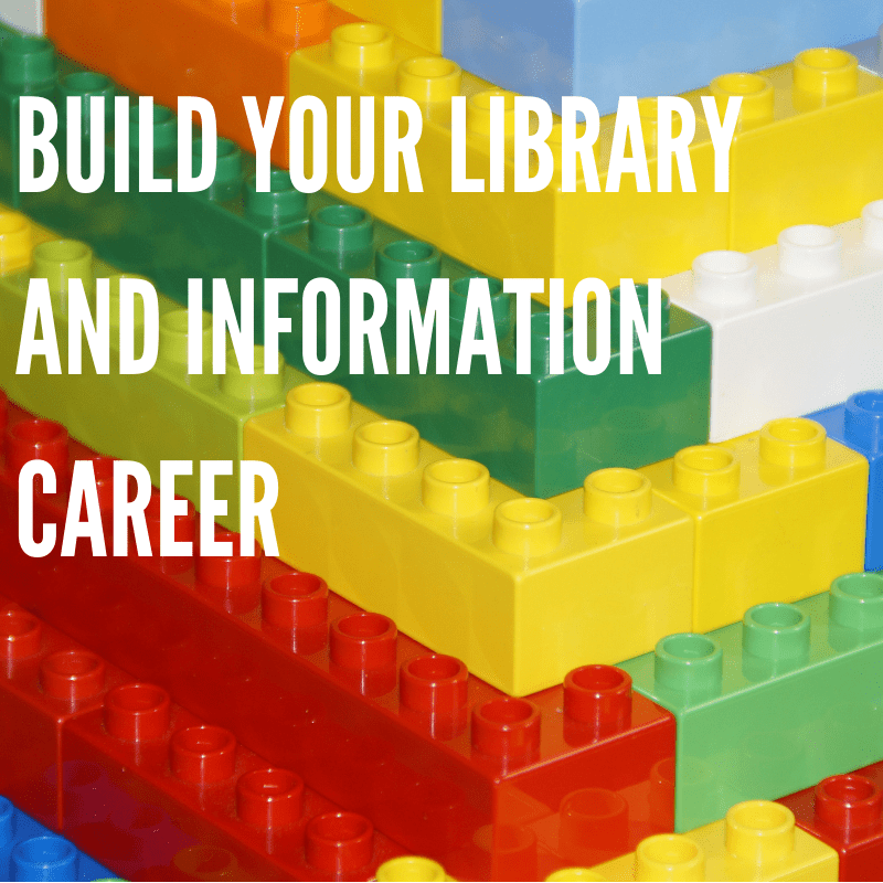 Picture of yellow, re, green, blue and white lego stacked in a pile. Text over the top in white says build your library and information career