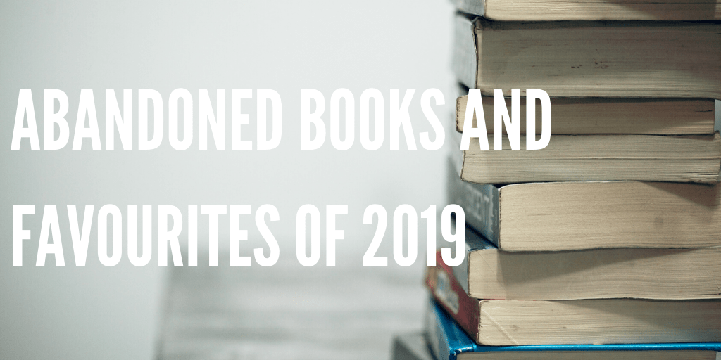 A stack of books with the text 'abandoned books and favourites of 2019