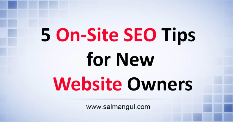 5 On-Site SEO Tips For New Website Owners