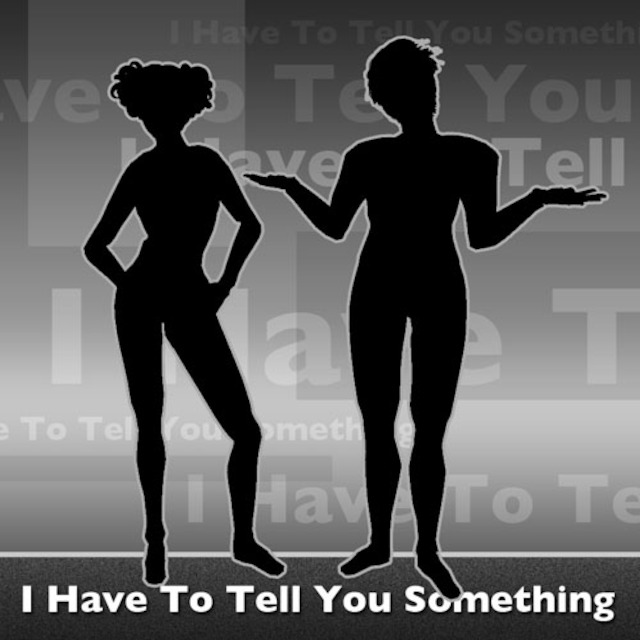 I Have To Tell You Something Logo