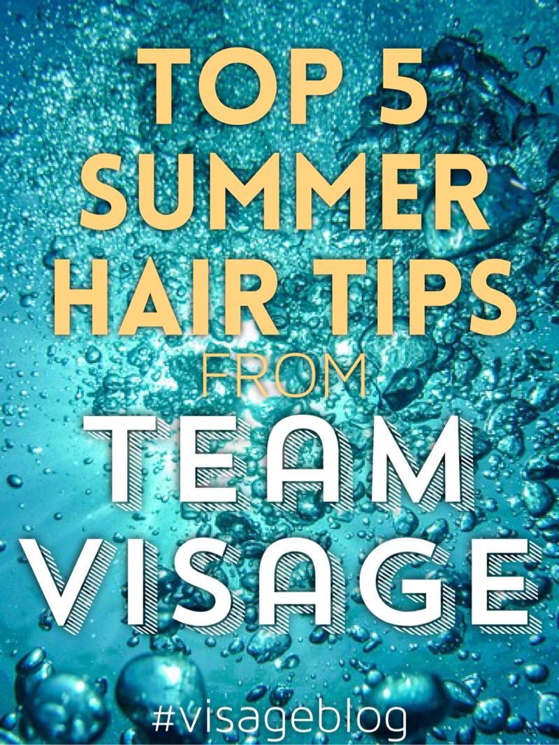 Top 5 Summer Hair Tips From Team Visage Salon Visage Knoxville