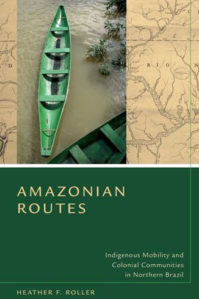 AMAZONIAN ROUTES by H. Roller (2014)