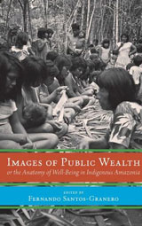 IMAGES OF PUBLIC WEALTH ed. by F. Santos Granero  (2015)