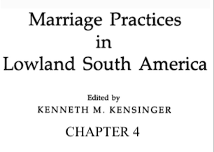 Marriage Practices in Lowland South America. Canela Marriage: Factors in Change, by William H. Crocker