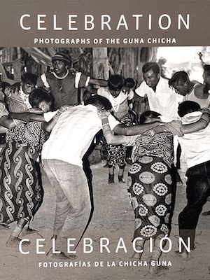 CELEBRATION: Photographs of the Guna Chicha, by J. Howe (2016)