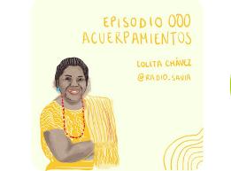 Lolita Chávez maya k´iche acuerpamientos