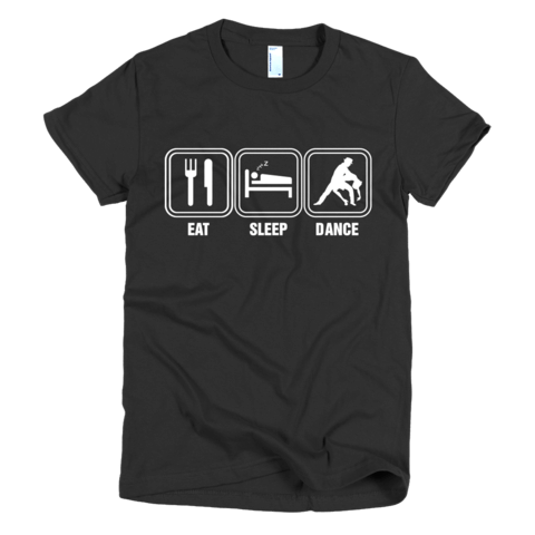Eat Sleep Dance Shirt