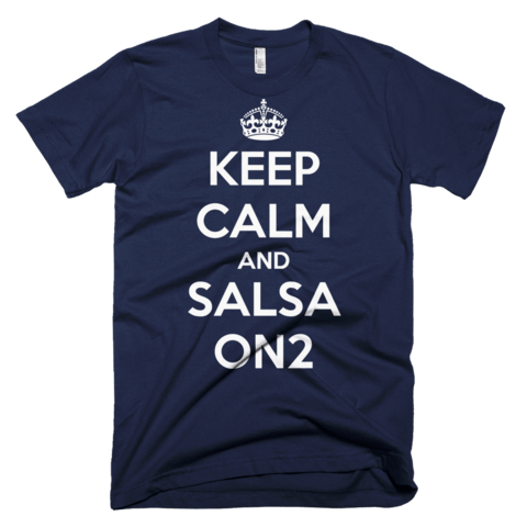 Keep Calm And Salsa On 2 Shirt