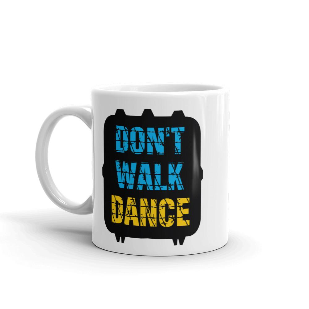 Don't Walk Dance Mug