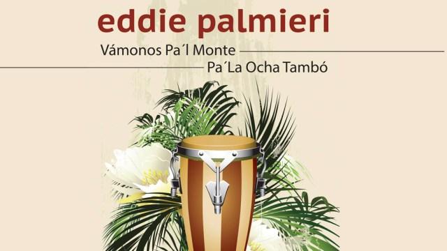 Portada de la nueva edición de los temas 'Vámosnos pa'l monte' y 'Pa' la ocha tambó'. (Imagen: Facebook/EddiePalmieri)