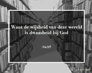 De wijsheid van de wereld is dwaasheid bij God