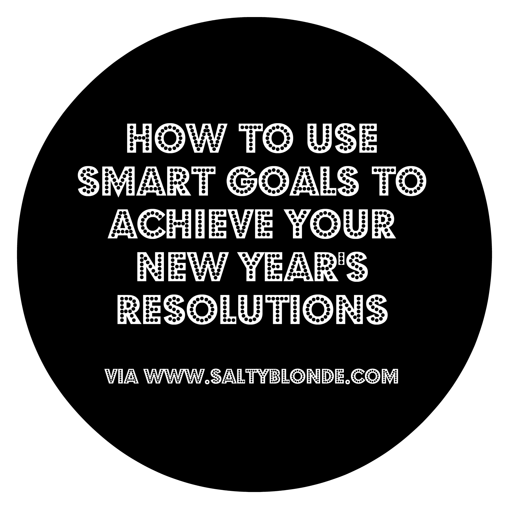 How To Use Smart Goals To Achieve Your New Year S