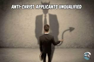 AntiChrist Applicants Unqualified