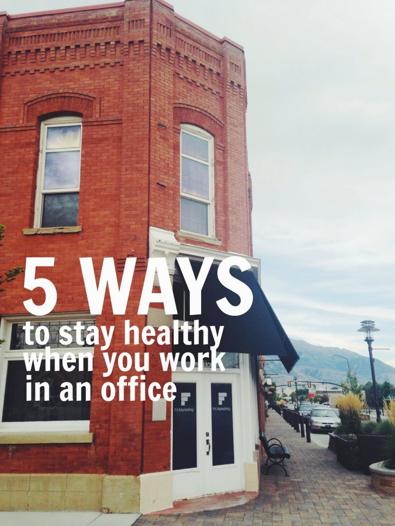 5 Ways to Stay Healthy When You Work in an Office