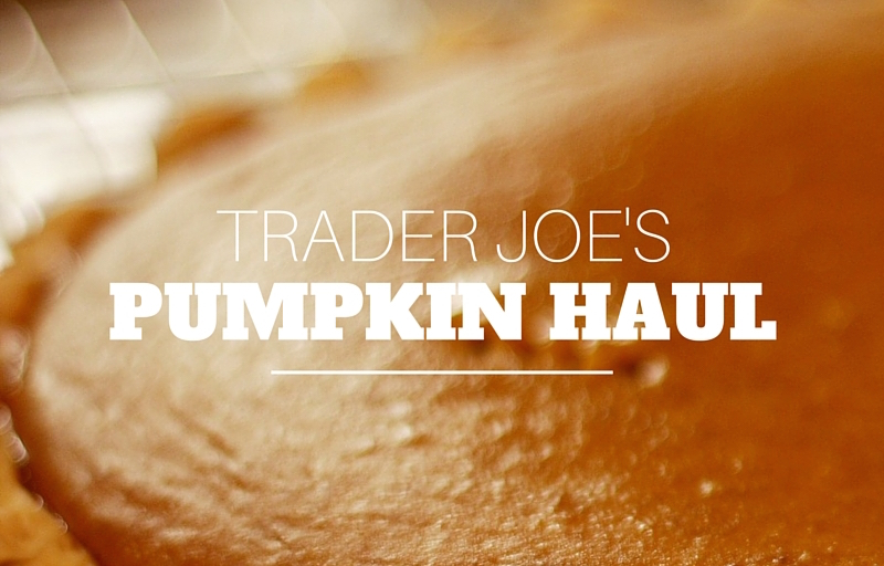 Trader Joe's Pumpkin Haul + Reviews