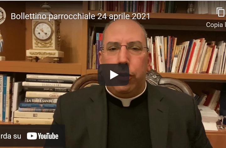 VIDEO – Bollettino Parrocchiale del 24 aprile 2021
