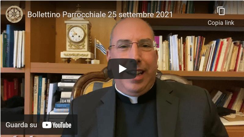 VIDEO – Bollettino Parrocchiale del 25 settembre 2021