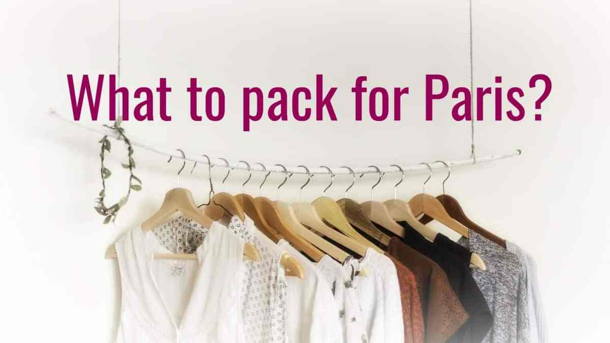 What to wear in Paris? Pack for a trip in style!