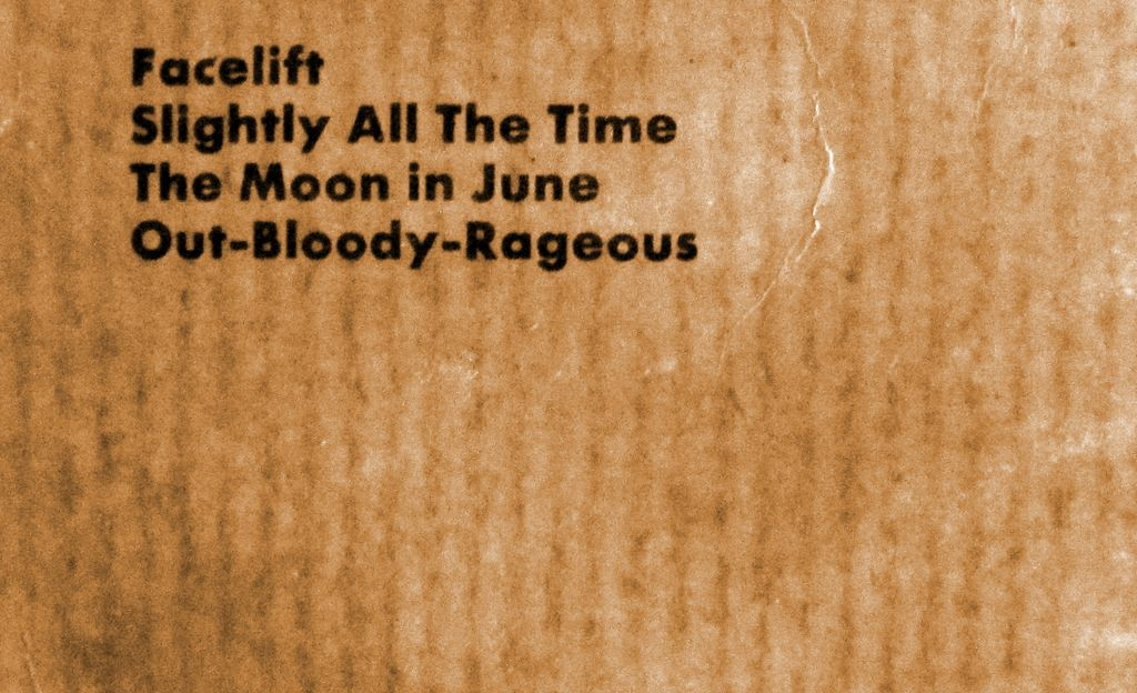 Facelift, Slightly all the time, the Moon in June, Out-Bloody-Rageous, third soft machine
