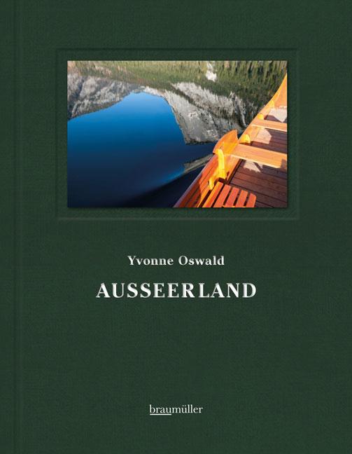 Ausseerland - eine Liebeserklärung von Yvonne Oswald, Braumüller Verlag