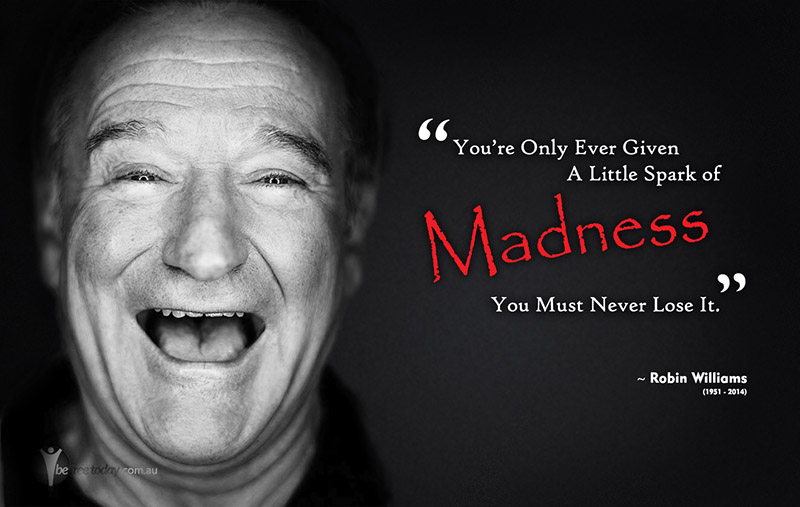 10 Quotes From Robin Williams On What Would Have Been His 70th Birthday.