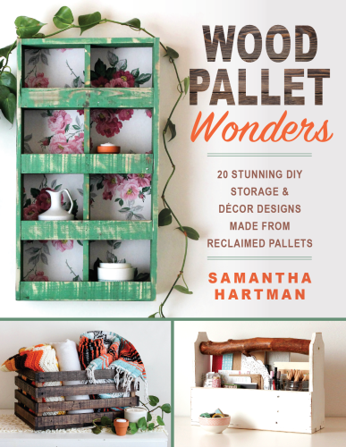 Wood Pallet Wonders - a DIY book of 20 storage and home decor projects made from wood pallets