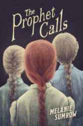 The Prophet Calls by Melanie Sumrow