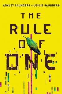 THE RULE OF ONE by Ashley Saunders + Leslie Saunders