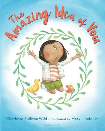The Amazing Idea of You by Charlotte Sullivan Wild