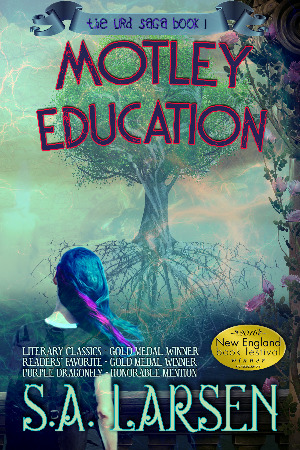 Motley Education by S.A. Larsen