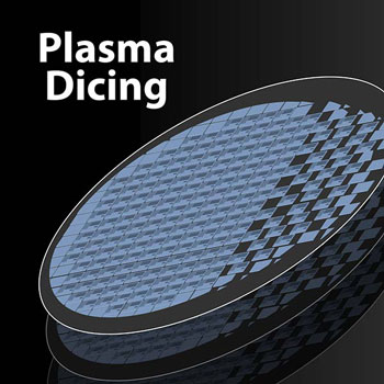 Plasma Dicing of Silicon and III-V (GaAs/InP/GaN)