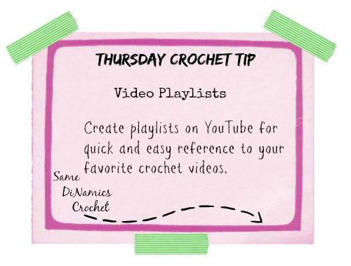 Thursday Crochet Tip… on Monday – YouTube Playlist