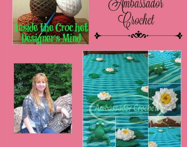 Ambassador Crochet – Inside the Crochet Designer's Mind