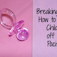Breaking Binky: How to Wean Children Off the Pacifier