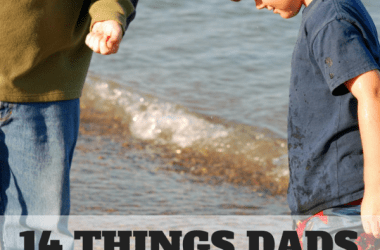 Moms get a lot of attention. But dads are also integral figures in a child's development. Here are 14 cute, funny, and poignant things dads say and what they really mean.