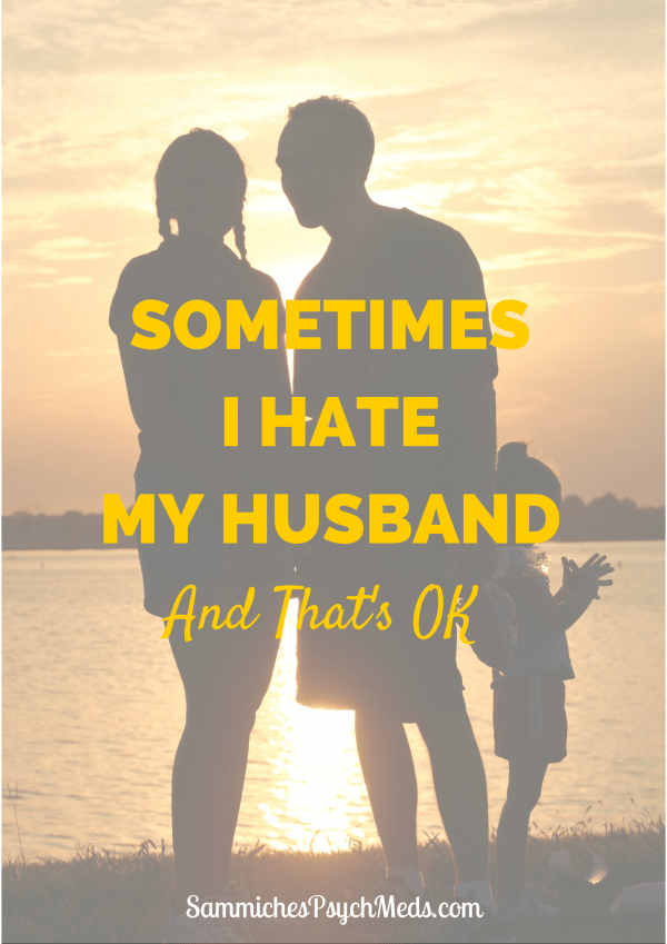 I am starting to resent my husband
