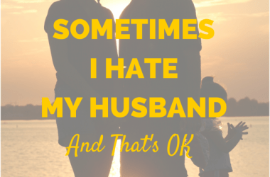 Marriage isn't easy, which means sometimes people hate their spouses. It's not ideal. But it's also perfectly OK to talk about.