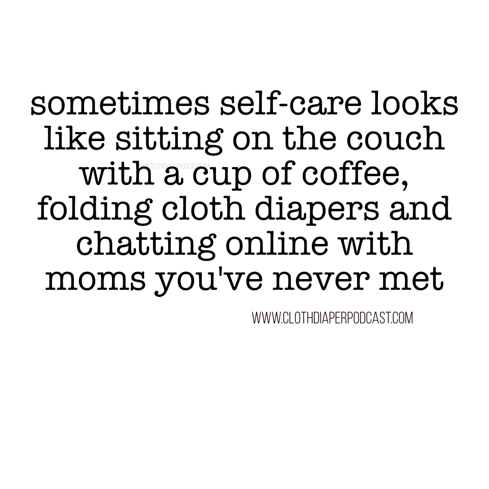 self care memes for moms for Sammiches and Psych Meds by cloth diaper podcast