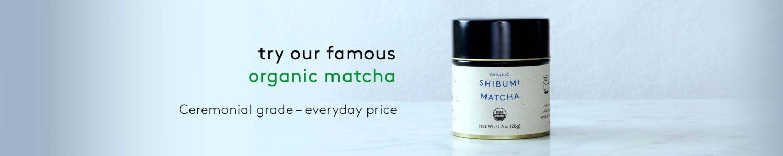 Shibumi Matcha Tea is a ceremonial matcha at an everyday price