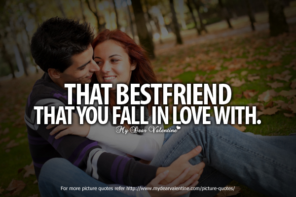 Love Quotes For Friends Falling In Love: When You Fall In Love With Your Best Friend