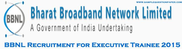 BBNL Recruitment for Executive Trainee 2015 - www.bbnl.nic.in
