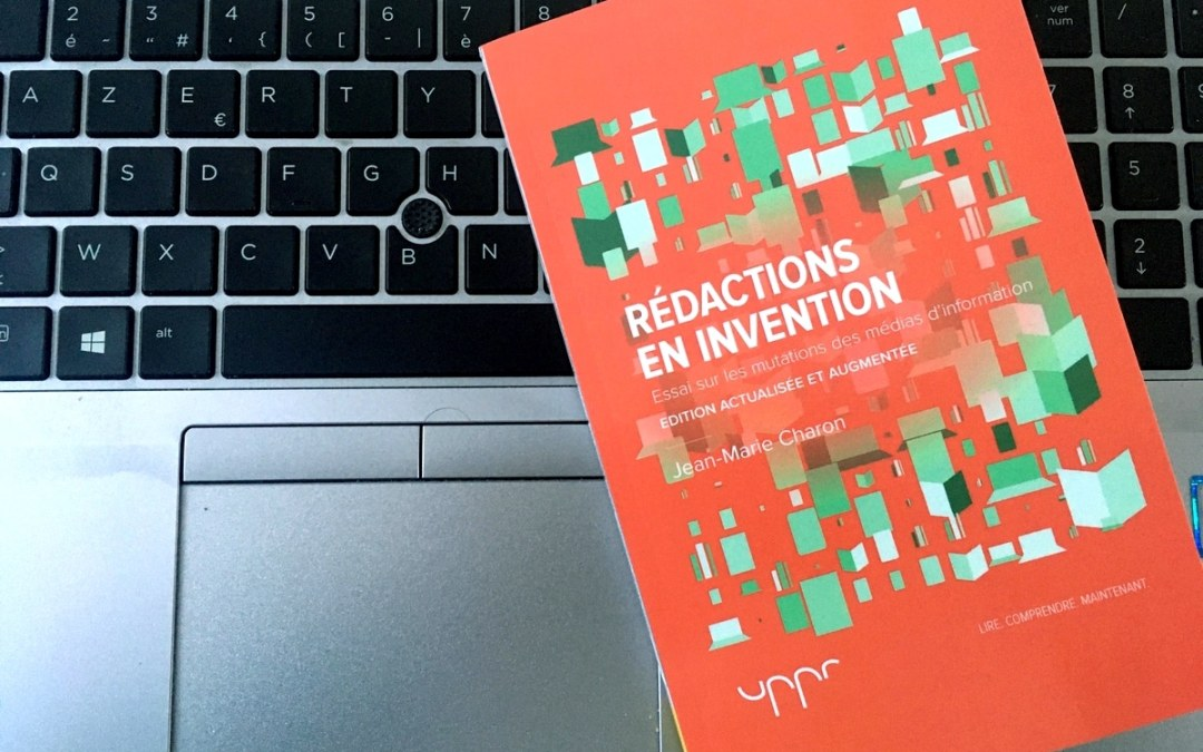 Rédactions en invention : Jean-Marie Charon voit les médias changer vite (mais pas toujours de manière efficace)