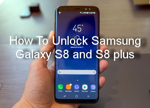how to unlock samsung galaxy s8