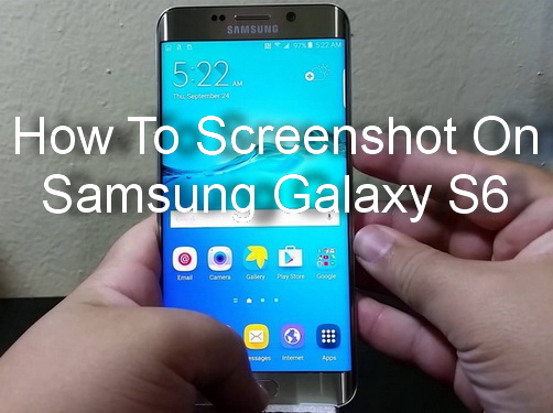 how to screenshot on samsung galaxy s6