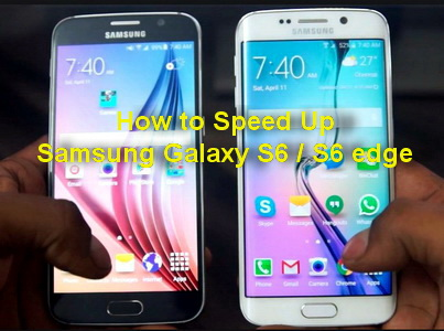 How to Speed Up Samsung Galaxy S6
